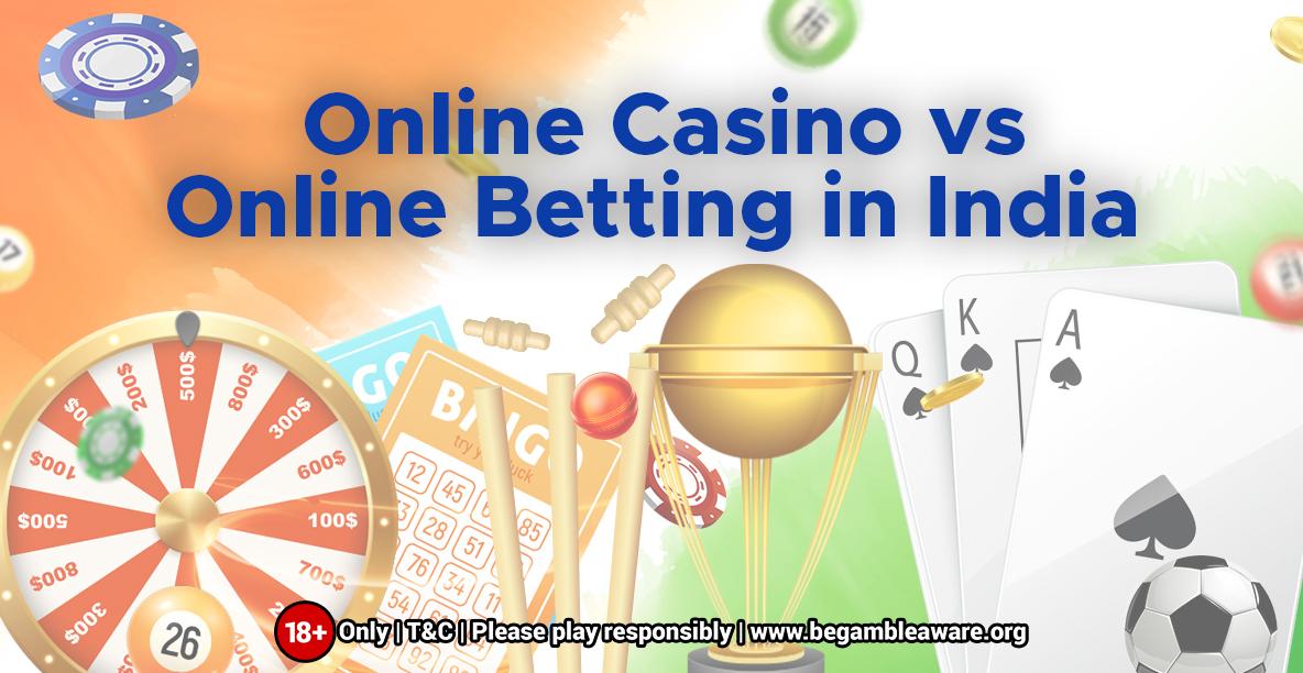 Online-Casino-vs-Online-Betting-in-India