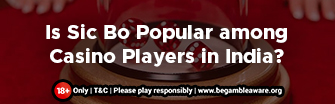 is-sic-bo-popular-among-casino-players-in-india