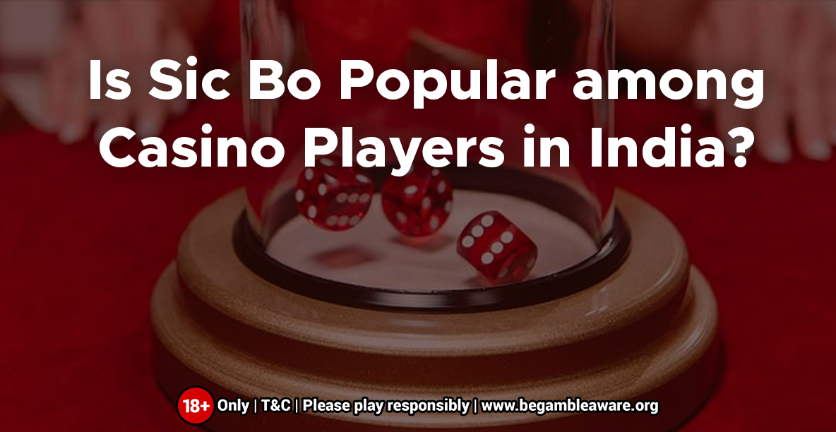 Is-Sic-Bo-Popular-among-Casino-Players-in-India-1184x612